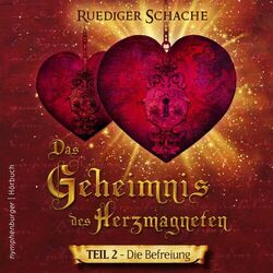 Das Geheimnis des Herzmagneten (Die Befreiung) Audiobook