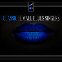 Various Artists: Classic Female Blues Singers