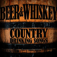 Rustic Rousers: Beer and Whiskey: Country Drinking Songs - Music