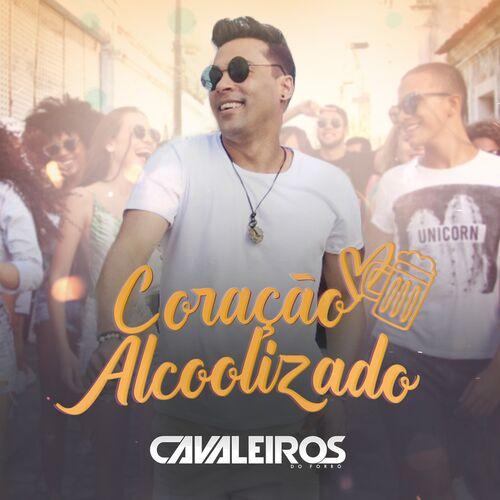 Música Coração Alcoolizado – Cavaleiros do Forró (2018)