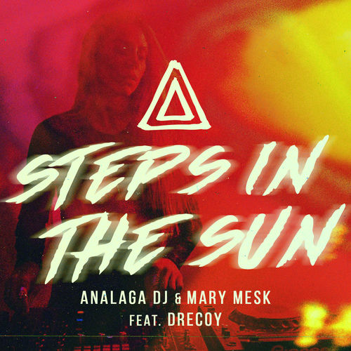 Baixar Single Steps In The Sun, Baixar CD Steps In The Sun, Baixar Steps In The Sun, Baixar Música Steps In The Sun - Analaga & Mary Mesk feat. Drecoy, ANALAGA, Mary Mesk, dreCoy 2018, Baixar Música Analaga & Mary Mesk feat. Drecoy, ANALAGA, Mary Mesk, dreCoy - Steps In The Sun 2018