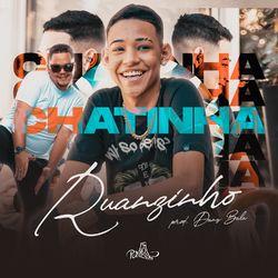Chatinha – Ruanzinho e Dany Bala