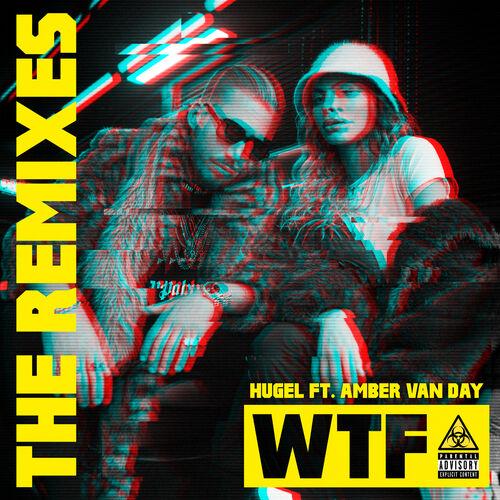 Baixar CD WTF (feat. Amber Van Day) (The Remixes) – Hugel, Amber Van Day (2019) Grátis