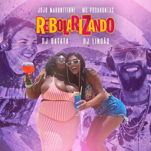 Baixar Música Rebolarizando – Jojo Maronttinni, DJ Lindão, Dj Batata, Mc Pocahontas (2018) Grátis