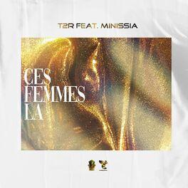 T2R ft. Minissia - Ces femmes là