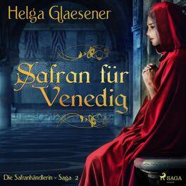Album cover of Safran für Venedig - Die Safranhändlerin-Saga 2 (Ungekürzt)