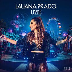 Lauana Prado – Livre (Ao Vivo / Vol. 3) 2020 CD Completo