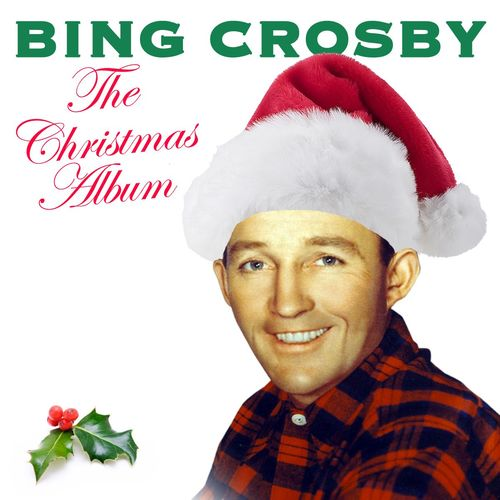 Bing Crosby Christmas Album.Bing Crosby The Christmas Album Musikstreaming Lyssna I