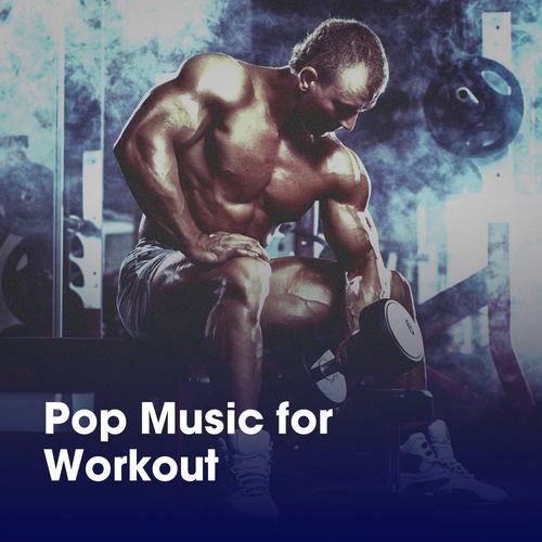 Gym Workout: Pop Music for Workout - Music Streaming