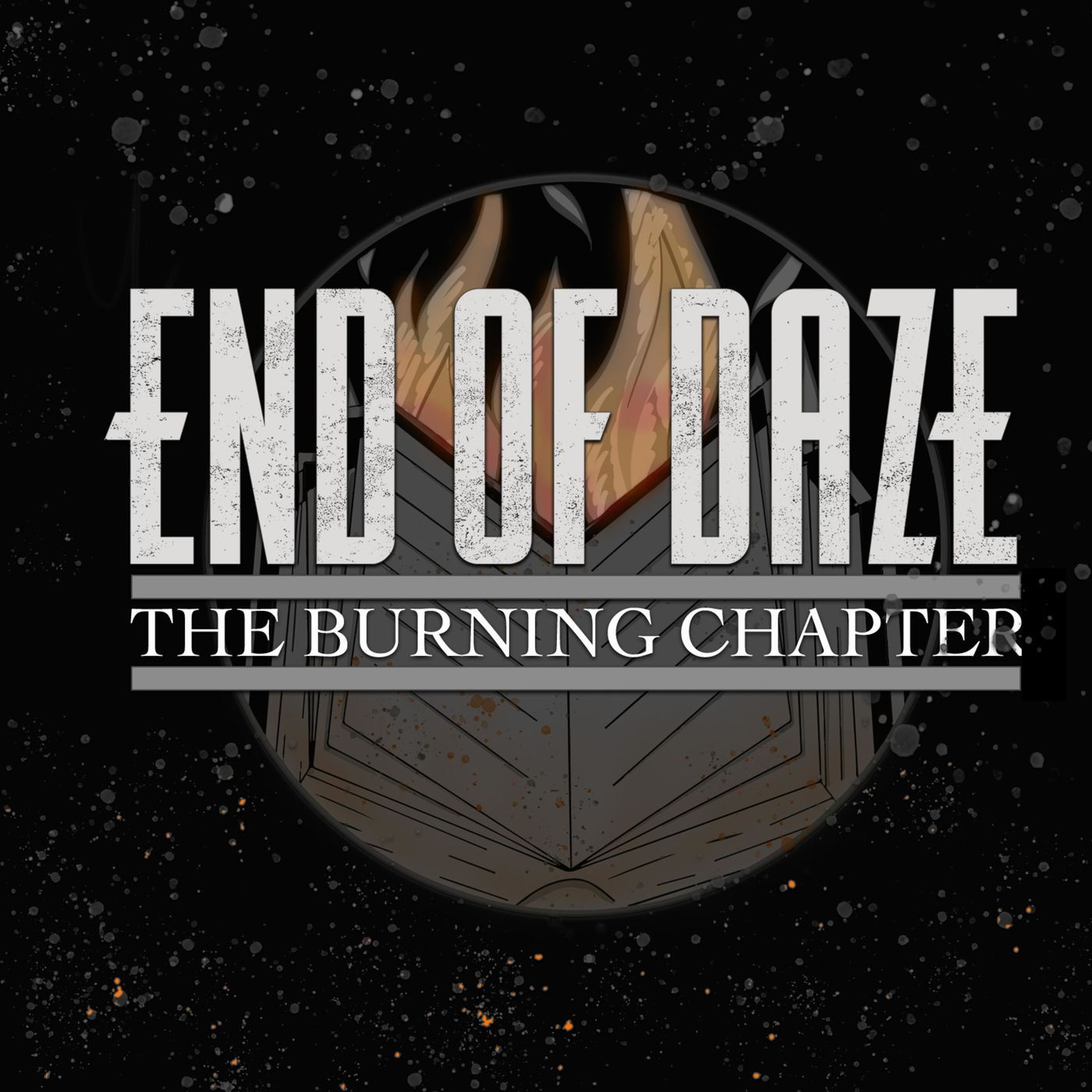 End Of Daze - The Burning Chapter (2019)
