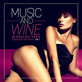 Various Artists - Music and Wine, Vol. 1 (25 SoulSetters)