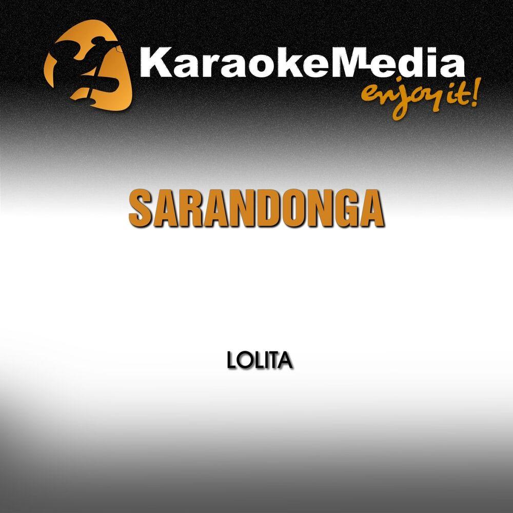 Sarandonga (Karaoke Version) [In The Style Of Lolita]