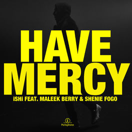 Album cover of Have Mercy (feat. Maleek Berry & Shenie Fogo)