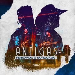 Fernando e Sorocaba – Antigas do Fernando e Sorocaba, Vol. 1 2020 CD Completo