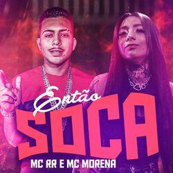 Mc Rr, Pop Na Batida, MC Morena – Então Soca (Brega Funk) 2020 CD Completo