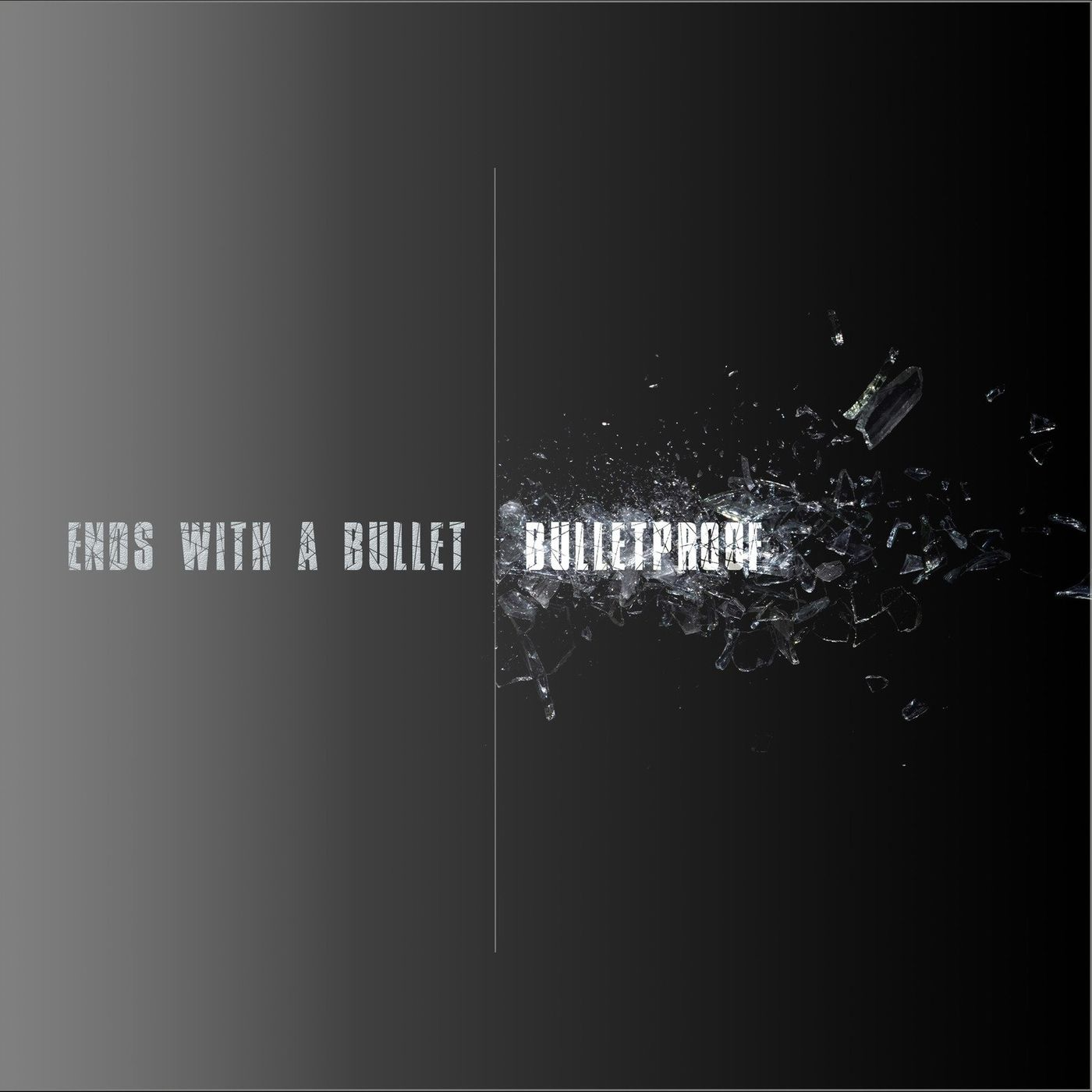 Ends With A Bullet - Bulletproof [single] (2020)