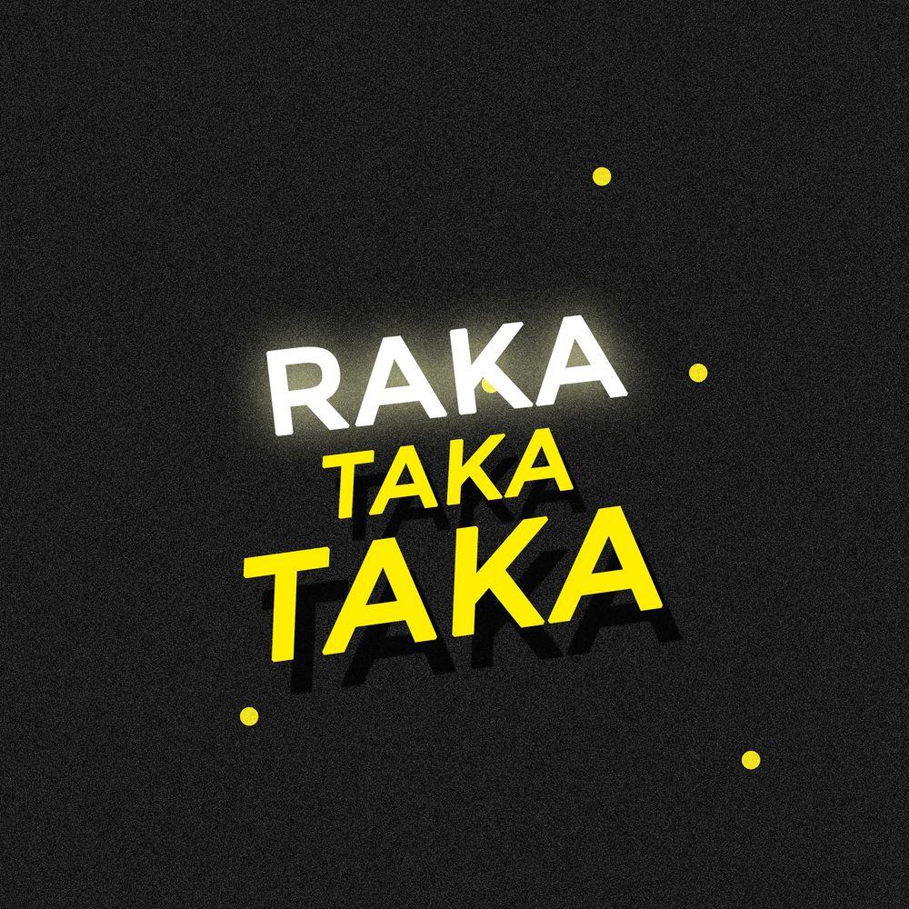 Raka Taka Taka
