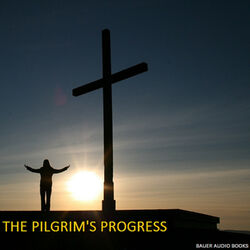 The Pilgrim's Progress (By John Bunyan) Audiobook