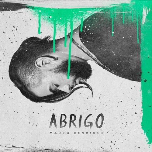 Baixar Single Abrigo, Baixar CD Abrigo, Baixar Abrigo, Baixar Música Abrigo - Mauro Henrique 2018, Baixar Música Mauro Henrique - Abrigo 2018