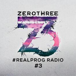 Album cover of Zerothree Presents REALPROG Radio - Episode 3