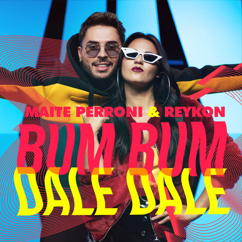 Baixar Single Bum Bum Dale Dale – Maite Perroni, Reykon (2018) Grátis