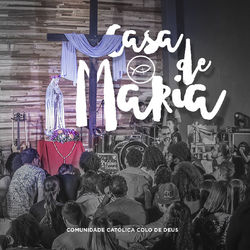 Download Colo de Deus - Casa de Maria (Ao Vivo) 2016