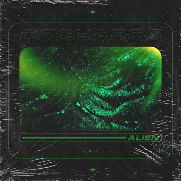 Orchards - Alien [single] (2021)