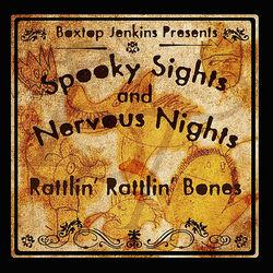 Spooky Sights and Nervous Nights: Rattlin' Rattlin' Bones