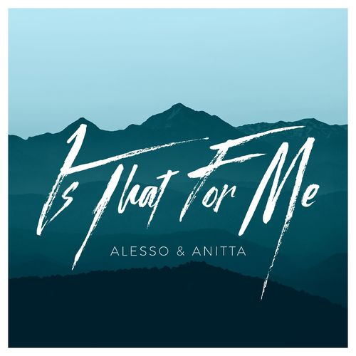 Música Is That For Me –  Alesso, Anitta (2017)
