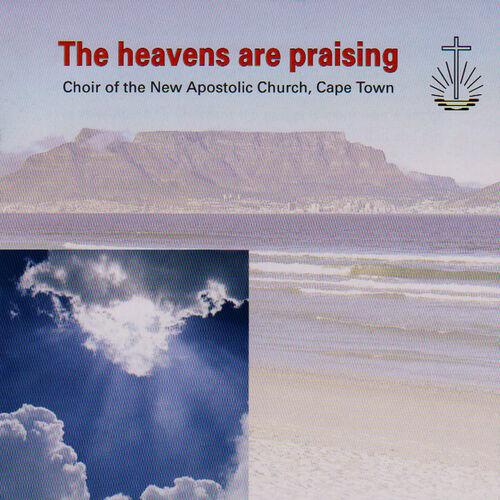 Choir Of The New Apostolic Church: The Heavens Are Praising