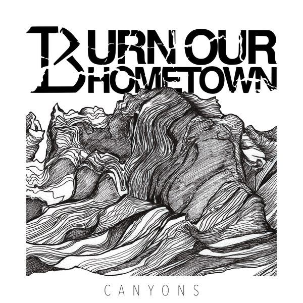 Burn Our Hometown - Canyons (2019)