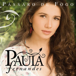 Paula Fernandes – Pássaro De Fogo 2008 CD Completo