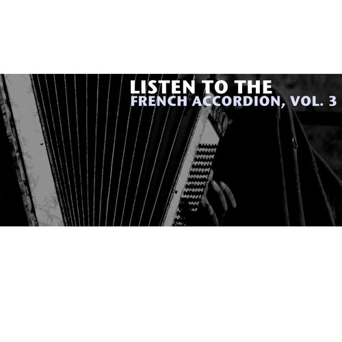 Various Artists: Listen to the French Accordion, Vol  3