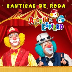 Download Atchim e Espirro - Cantigas de Roda 2015