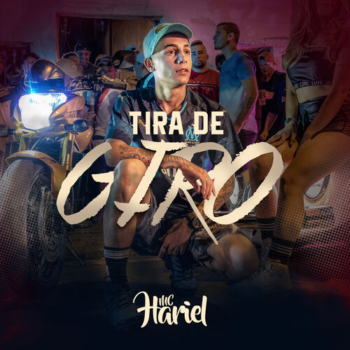 Baixar Música Tira de Giro – Mc Hariel (2018) Grátis