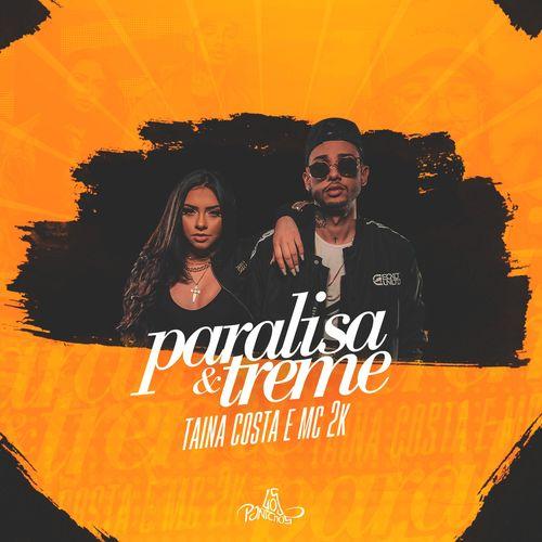Baixar Single Paralisa e Treme – Tainá Costa, Mc 2k (2019) Grátis