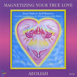 Aeoliah - Magnetizing Your True Love
