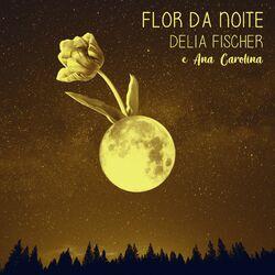 Delia Fischer – Flor da noite