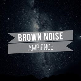 Album cover of # 1 Album: Brown Noise Ambience