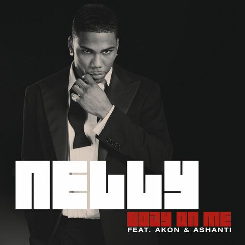 Baixar CD Body On Me (Int\'l 2 Trk) – Nelly, Akon, Ashanti (2008) Grátis