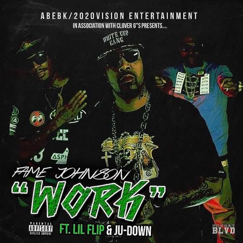 Fame Johnson: Work (feat  Lil Flip & Ju Down) - Musikstreaming