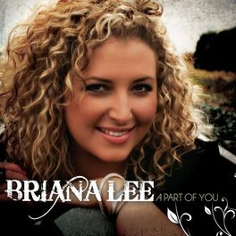 Briana Lee A Part Of You Lyrics And Songs Deezer Brian lee (rugby league), new zealand rugby league player. deezer