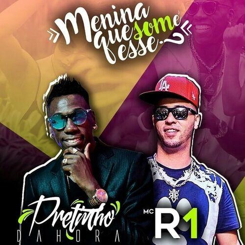 Baixar Música Menina Que Som É Esse – Pretinho Da Hora, Mc R1 (2017) Grátis