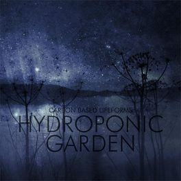 CARBON BASED LIFEFORMS - Hydroponic Garden (2015 Remaster)