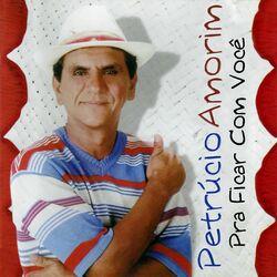 Petrúcio Amorim – Pra Ficar Com Você 2015 CD Completo