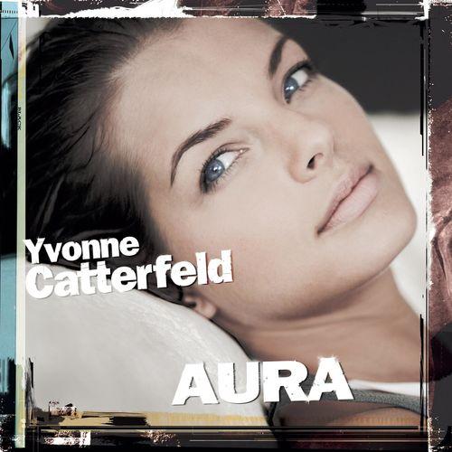 Yvonne Catterfeld Aura Music Streaming Listen On Deezer