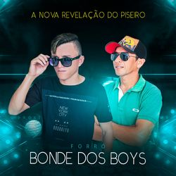 Download Forró Bonde dos Boys - A Nova Revelação do Piseiro 2020