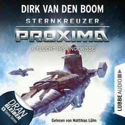 Flucht ins Ungewisse - Sternkreuzer Proxima, Folge 1 (Ungekürzt)