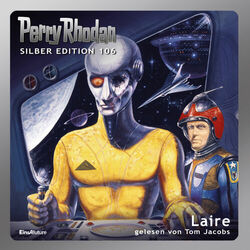 Laire - Perry Rhodan - Silber Edition 106 (Ungekürzt) Audiobook