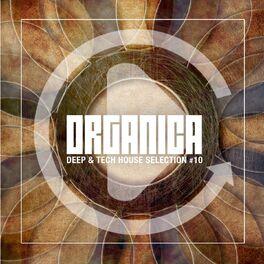 Album cover of Organica, Vol. 10 (Deep & Tech House Selection)